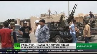 Tripoli Torment: Libya crippled by jihad & oil brawl 2 yrs after Gaddafi ouster