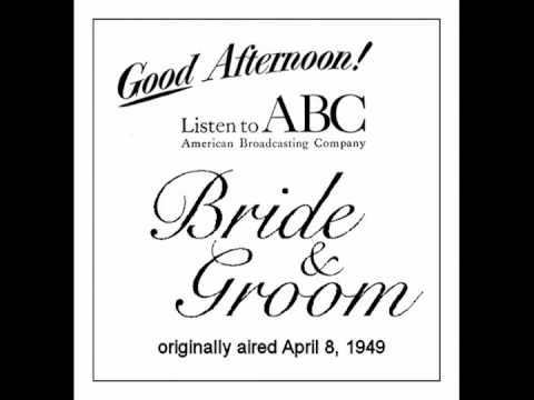 BRIDE AND GROOM (ABC Radio) - April 8, 1949