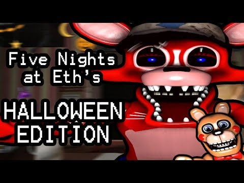 Five Nights at Eth's (Halloween Edition) || IT'S NOT HALLOWEEN WITHOUT SOME CANDY!!!