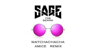 Video Sage The Gemini - Watchachacha (Amice Remix) download MP3, 3GP, MP4, WEBM, AVI, FLV Juli 2018