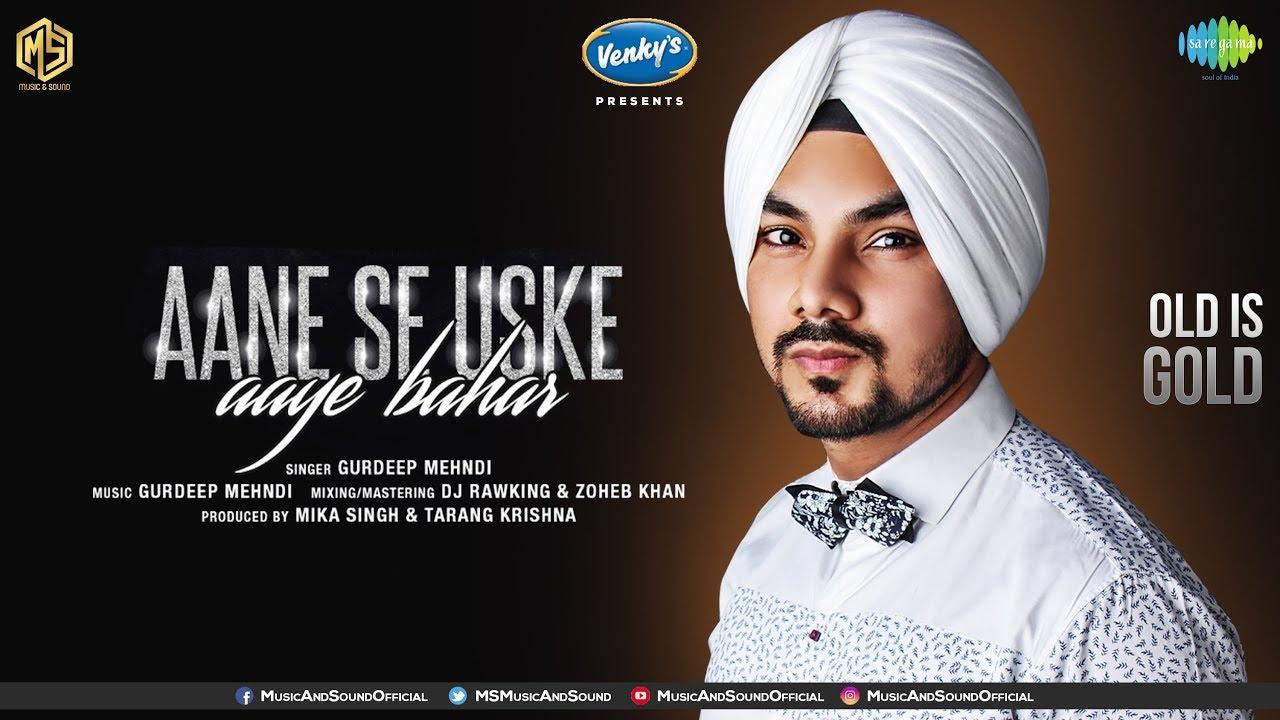 Aane Se Uske Aaye Bahar Gurdeep Mehndi Old Is Gold Music Sound Saregama Episode 12 Youtube