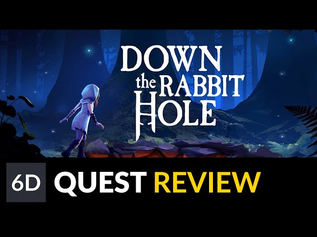 Down the Rabbit Hole | Oculus Quest Game Review