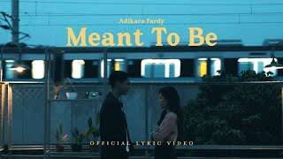 Adikara Fardy -  Meant To Be | Official Lyric Video
