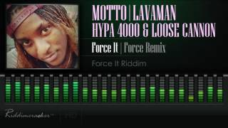 Motto Feat. Lavaman, Hypa 4000 & Loose Cannon - Force It (Force Remix) [Soca 2017] [HD]