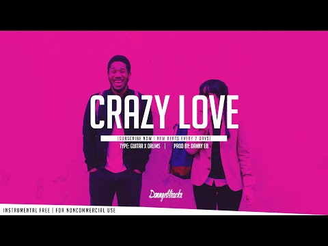Crazy Love  Guitar ✘ Drums Instrumental Prod: Danny EB