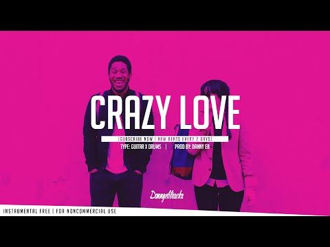 Crazy Love  Guitar ✘ Drums Instrumental Prod: Danny EB