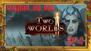 Стрим - Two Worlds II [EP-9] - И зачем мне дом?