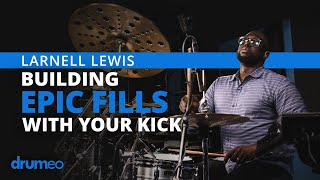 Larnell Lewis  Building Epic Fills With Your Kick