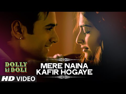 'Mere Naina Kafir Hogaye' Video Song | Dolly Ki Doli | T-series