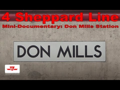 4 Sheppard Line - Mini-Documentary: Don Mills Station