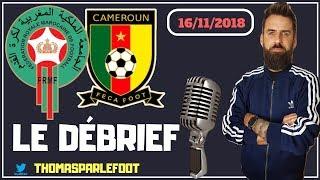 MAROC - CAMEROUN : 2 - 0 ELIMINATOIRES CAN 2019 - LE DEBRIEF + EGYPTE - TUNISIE / 16-11-2018
