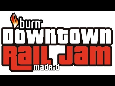 Sigue en directo el evento Burn Downtown Rail Jam Madrid