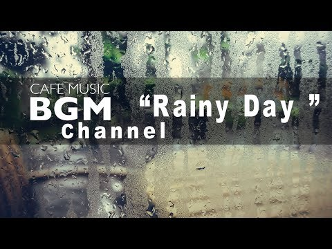 "Cafe  BGM channel - NEW SONGS ""Rainy Day"" - Relaxing Saxophone Jazz"