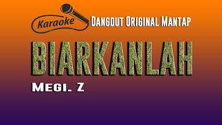 Download Biarkanlah Megi Z - Karaoke Dangdut Original Mantap
