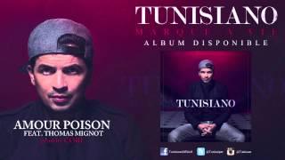 Tunisiano - Amour Poison ft Thomas Mignot - Audio