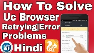 How To Solve Uc Browser Retrying Error Download Problem   Hindi  