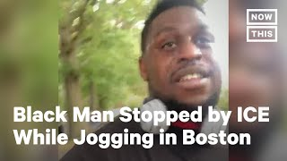 Black Jogger Stopped by ICE in Boston | NowThis