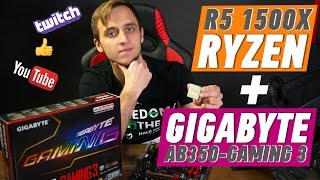 GIGABYTE AB350-GAMING 3 И RYZEN R5 1500X – БЮДЖЕТКА ДЛЯ СТРИМЕРА