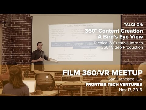 Film 360/VR Meetup - Making VR Videos - Technical & Creative Introduction to 360 Video Production