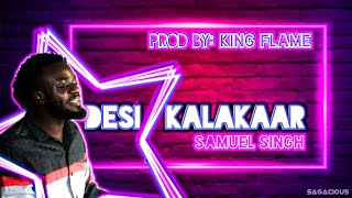 Samuel Singh - Desi Kalakaar   Prod. by King Flame   Honey Singh   Alejandro