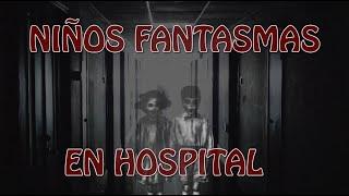 NIÑOS FANTASMAS EN HOSPITAL /LEYENDAS DE MONTERREY