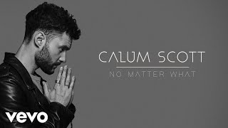 Download Calum Scott - No Matter What (Audio) Mp3 and Videos