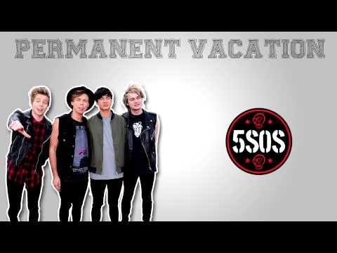 Permanent Vacation - 5 Seconds Of Summer (Studio Version)