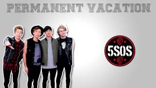 Permanent Vacation - 5 Seconds Of Summer (Studio Version)