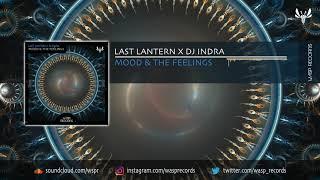 Last Lantern X Dj Indra - Mood & The Feelings (Original Mix) *OUT NOW*