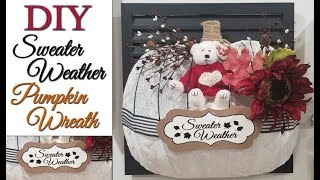 DIY Sweater Weather  Dollar Tree Pumpkin Wreath � Fall Decor