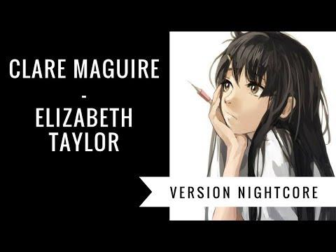 [Nightcore] Clare Maguire - Elizabeth Taylor