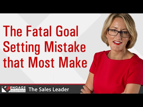The Fatal Goal Setting Mistake that Most Make | Sales Tips