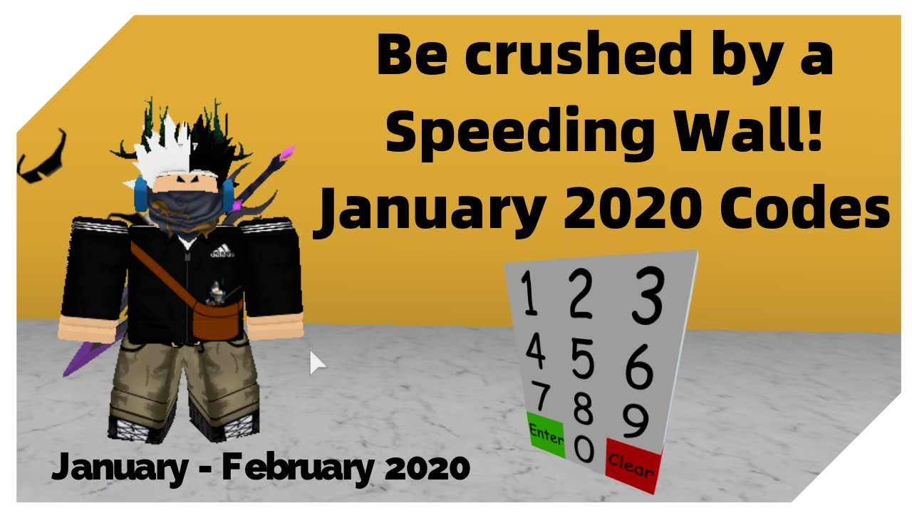 Codes For Roblox Get Crushed By A Wall Part 2 New Be Crushed By A Speeding Wall February Codes 2020 Codes Youtube