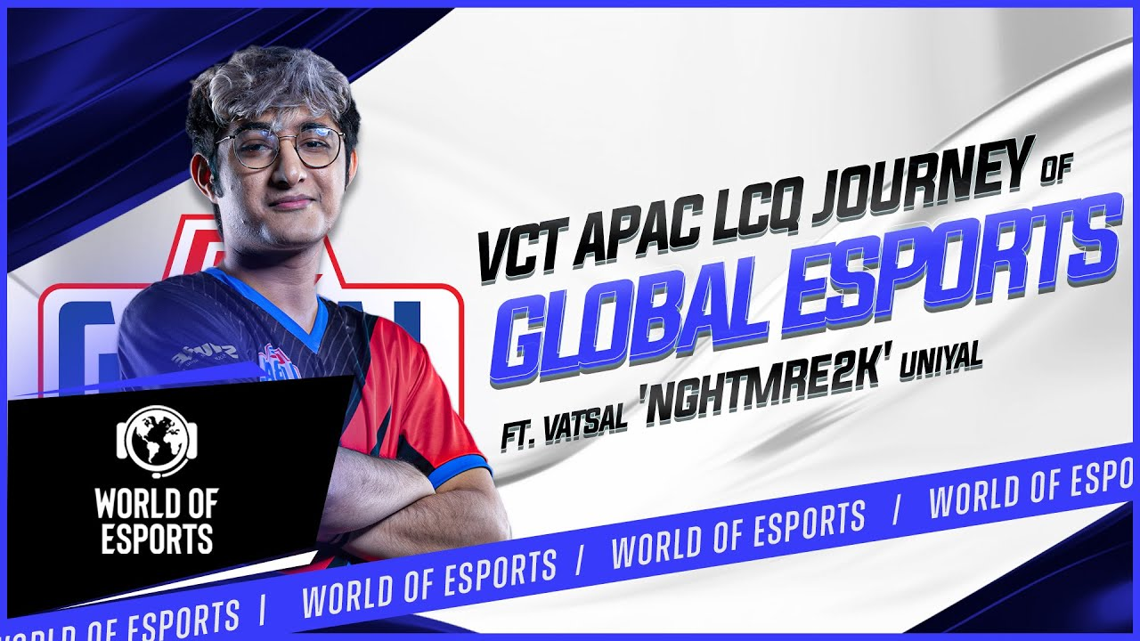 Download Global Esports' VCT APAC LCQ journey put into words by Vatsal 'NGHTMRE2K' Uniyal | World of Esports
