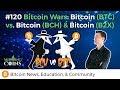 #120 Bitcoin Wars: Bitcoin (BTC) vs. Bitcoin (BCH) & Bitcoin (B2X)