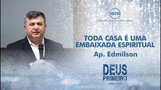 Culto de Celebração - Toda Casa é uma Embaixada Espiritual - 19h - Ap. Edmilson - IECG