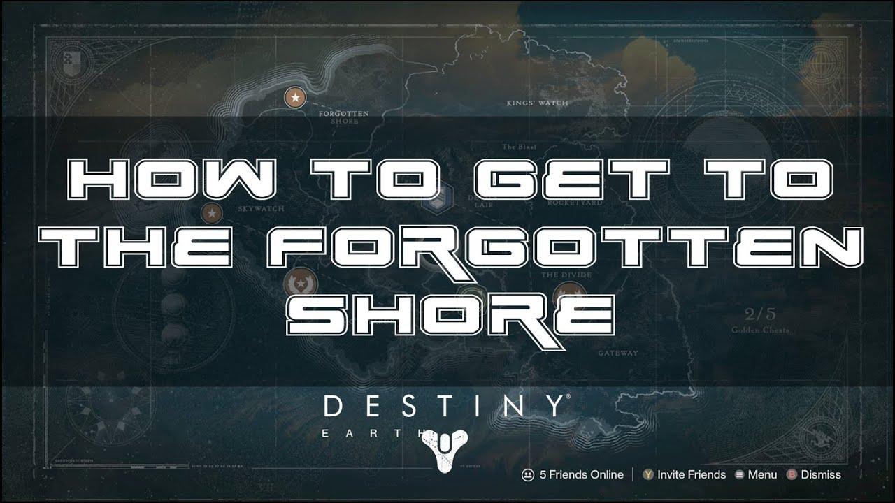 destiny how to to the forgotten shore bounty area youtube