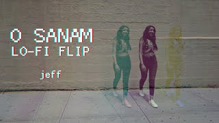O Sanam Lo-Fi Flip - Jeff 🌊🌊