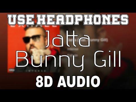Jatta-bunny Gill 8d Audio Intense  Jatta Ve Jatta  8d Punjabi Songs