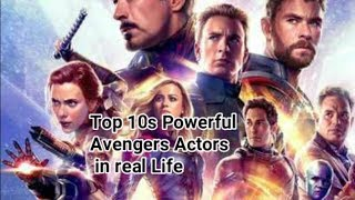 Top 10s Powerful Avengers Actors in real Life||Avengers End Actors Real Names