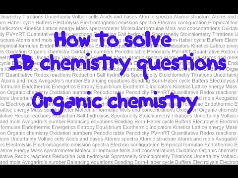 Organic chemistry 1: How to solve IB chemistry problems in paper 1