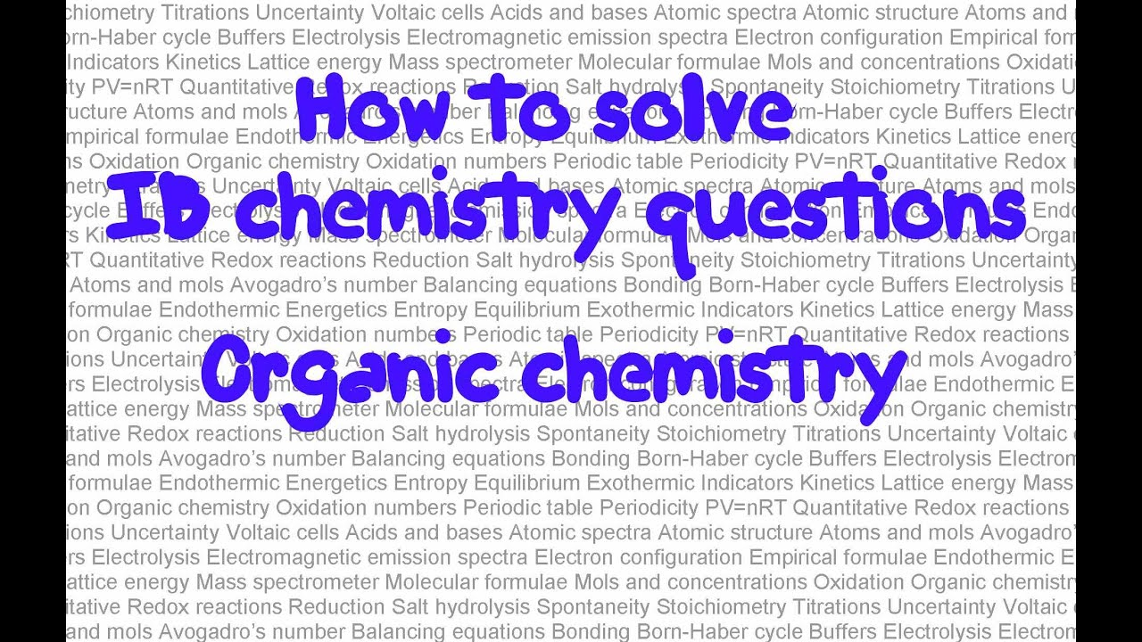 organic chemistry problem solver organic chemistry mechanisms  organic chemistry how to solve ib chemistry problems in paper organic chemistry 1 how to solve