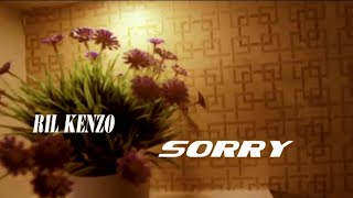 Ril Kenzo - Sorry (Official Video)