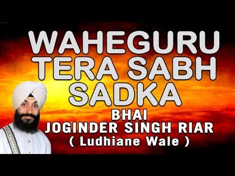 Bhai Joginder Singh Ji Riar - Waheguru Tera Sab Sadka - Nirmal Rasna Amrit Peeo