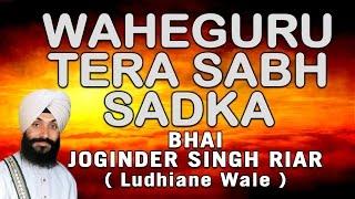 bhai-joginder-singh-ji-riar---waheguru-tera-sab-sadka
