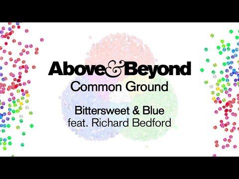 Above & Beyond feat. Richard Bedford - Bittersweet & Blue
