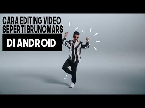CARA EDITING SEPERTI VIDEO BRUNOMARS - That's What I Like MENGGUNAKAN ANDROID
