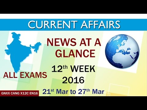 Current Affairs News at a Glance 12th Week (21st Mar to 27th Mar) of 2016