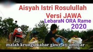 Download Aisyah Istri Rosulullah VERSI JAWA (COVER) Lebaran Ora rame 2020