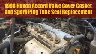 1998 Honda Accord Valve Cover Gasket and Spark Plug Tube Seal Replacement